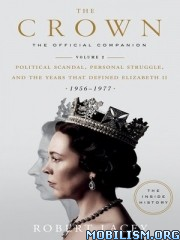 The Crown: The Official Companion, Volume 2 by Robert Lacey