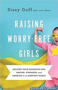 Raising Worry-Free Girls by Sissy Goff