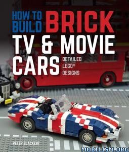 How to Build Brick TV and Movie Cars by Peter Blackert