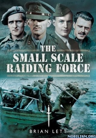 The Small Scale Raiding Force by Brian Lett