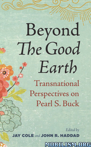 Beyond The Good Earth by Jay Cole, John R. Haddad