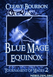 Download ebook Blue Mage Equinox by Cleave Bourbon (.ePUB)(.MOBI)
