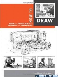 How to Draw by Scott Robertson, Thomas Bertling