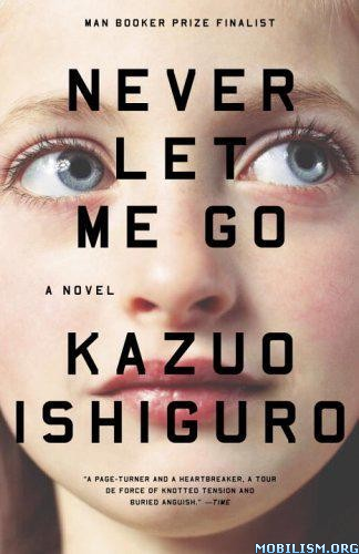 Download Never Let Me Go by Kazuo Ishiguro (.ePUB)(.MOBI)