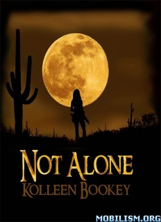 Download ebook Not Alone by Kolleen Bookey (.ePUB)(.AZW)