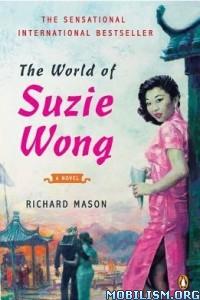 Download ebook The World of Suzie Wong by Richard Mason (.ePUB)