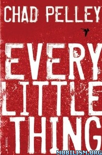 Download ebook Every Little Thing by Chad Pelley (.ePUB)