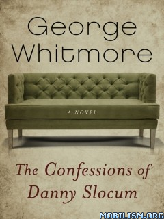 Download ebook Confessions of Danny Slocum by George Whitmore (.ePUB)