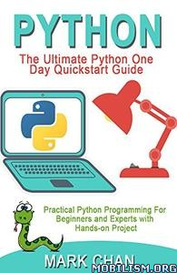 Download PYTHON: Ultimate Python One Day Guide by Mark Chan (.ePUB)