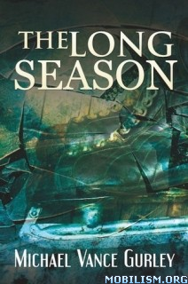 Download The Long Season by Michael Vance Gurley (.ePUB)
