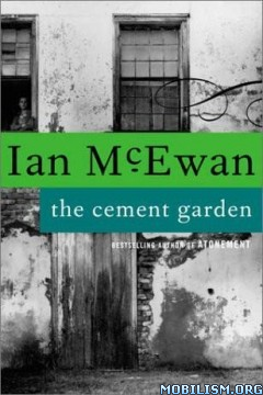 General Fiction/Classics • The Cement Garden by Ian McEwan (.ePUB) (.MOBI)