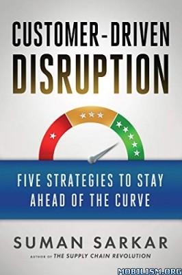 Customer-Driven Disruption by Suman Sarkar