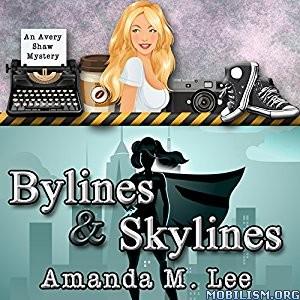 Download ebook Bylines & Skylines by Amanda M. Lee (.MP3)