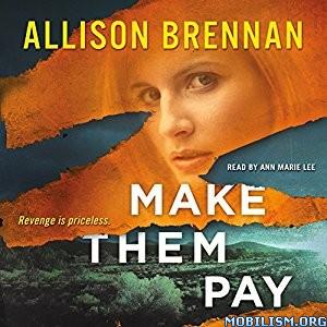 Download Make Them Pay by Allison Brennan (.MP3)