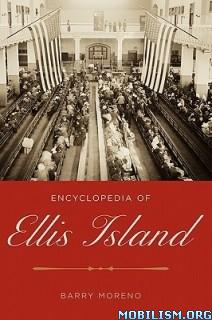 Encyclopedia of Ellis Island by Barry Moreno