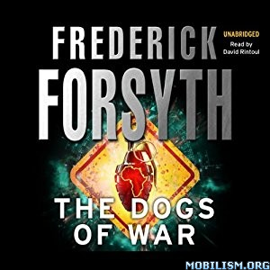 Download ebook The Dogs of War by Frederick Forsyth (.MP3)