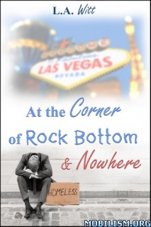 Download At the Corner of Rock Bottom & Nowhere by L.A. Witt (.ePUB)