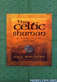 Download The Celtic Shaman by John Matthews (.ePUB)