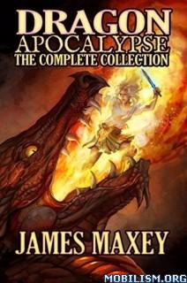 Download ebook Dragon Apocalypse by James Maxey (.ePUB)(.MOBI)