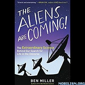 Download The Aliens Are Coming! by Ben Miller (.MP3)