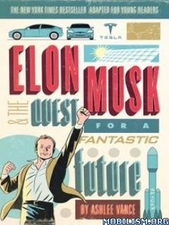 Download ebook Elon Musk by Ashlee Vance (.ePUB)