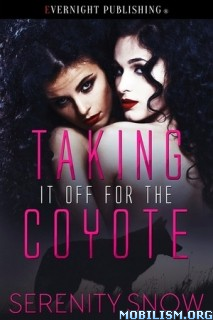 Download Taking it Off for the Coyote by Serenity Snow [FF] (.ePUB)+
