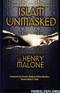 Download ebook Islam Unmasked by Henry Malone (.ePUB)
