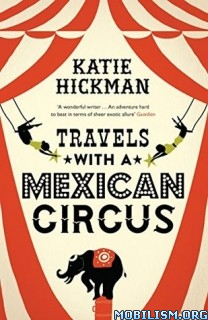 Download Travels with a Mexican Circus by Katie Hickman (.ePUB)