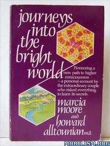 Download Journeys Into The Bright World by Marcia Moore (.PDF)