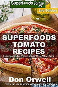 Tomato Recipes, 2nd Edition by Don Orwell