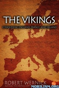 Download ebook Vikings: Conquering England, France by Robert Wernick(.ePUB)
