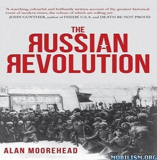 The Russian Revolution by Alan Moorehead