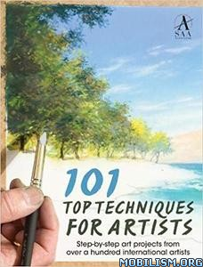 101 Top Techniques for Artists by The Society Of All Artists