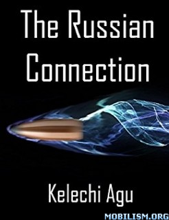 Download The Russian Connection by Kelechi Agu (.ePUB)(.MOBI)