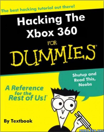 Download Hacking The Xbox 360 For Dummies by Textbook (.PDF)