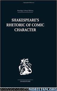Shakespeare's Rhetoric of Comic Character by Karen Newman