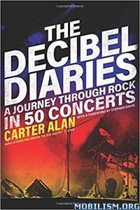 Download The Decibel Diaries by Carter Alan (.ePUB)