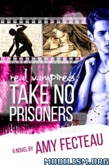 Download ebook Real Vampires Take No Prisoners by Amy Fecteau (.ePUB)