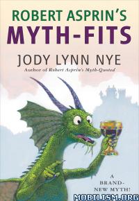 Download ebook Robert Asprin's Myth-Fits by Jody Lynn Nye (.ePUB)(.AZW3)