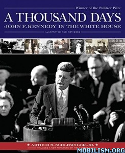 Download ebook A Thousand Days by Arthur M. Schlesinger Jr. (.ePUB)