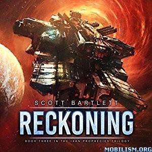 Download ebook Reckoning (The Ixan Prophecies #3) by Scott Bartlett (.MP3)