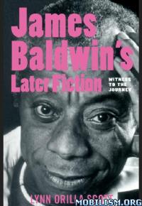 Download ebook James Baldwin's Later Fiction by Lynn Orilla Scott (.ePUB)+