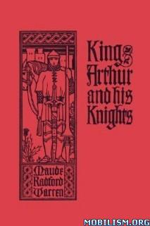 Download ebook King Arthur & His Knights by Maude L Radford Warren (.ePUB)