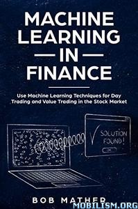 Machine Learning in Finance by Bob Mather