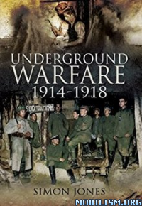 Download ebook Underground Warfare 1914-1918 by Simon Jones (.ePUB)