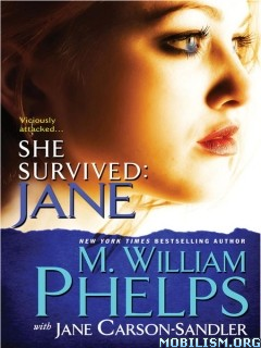 Download ebook She Survived: Jane by M. William Phelps et al (.ePUB)
