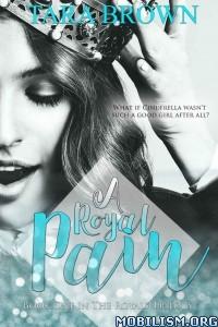 Download ebook A Royal Pain by Tara Brown (.ePUB)