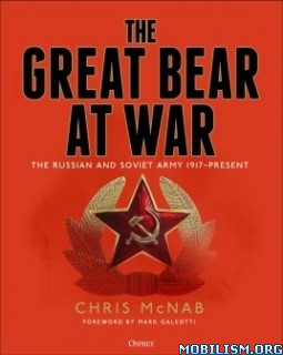 The Great Bear at War: Russian and Soviet Army by Chris McNab