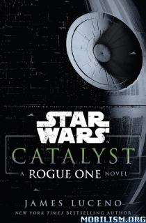 Download ebook Catalyst (Star Wars Rogue One) by James Luceno (.MP3)