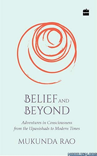 Belief and Beyond by Mukunda Rao